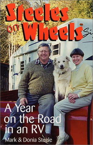 Steeles On Wheels: A Year On The Road In An Rv