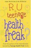R U a Teenage Health Freak? (Teenage Health Freak)