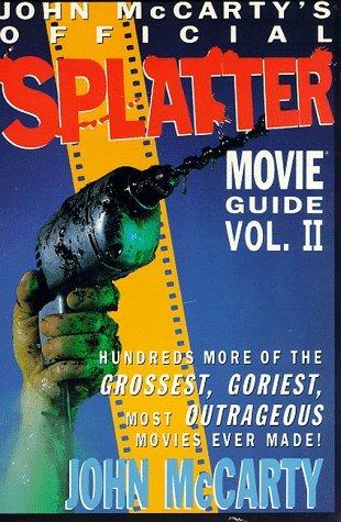 John McCarty's Official Splatter Movie Guide Vol. 2