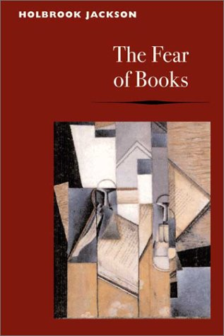 The Fear of Books by Holbrook Jackson