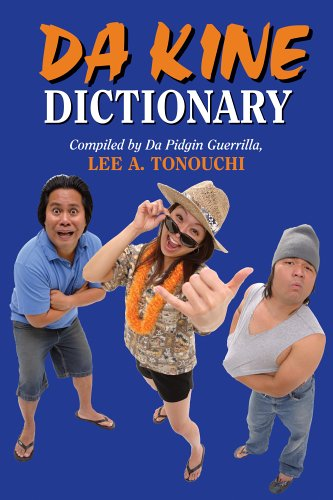 Da Kine Dictionary: Da Hawai'i Community Pidgin Dictionary Projeck Descargar libros en pdf para kindle