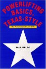 Powerlifting Basics, Texas Style: The Adventures Of Lope Delk