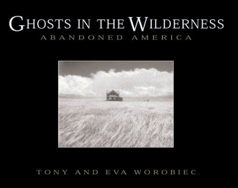 Ghosts in the Wilderness by Tony Worobiec