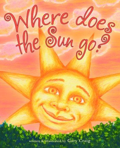 Where Does The Sun Go? by Gary Craig
