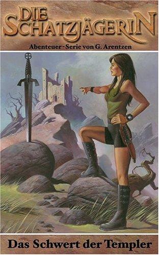 Die Schatzjägerin 02 Das Schwert der Templer
