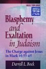 Blasphemy And Exaltation In Judaism: The Charge Against Jesus In Mark 14:53 65