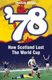 '78: How Scotland Lost the World Cup