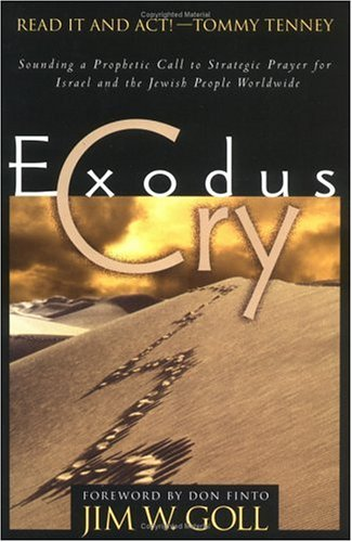 Exodus Cry: Sounding a Prophetic Call to Strategic Prayer for Israel and the Jewish People Worldwide EPUB TORRENT 978-0830726486 por James W. Goll