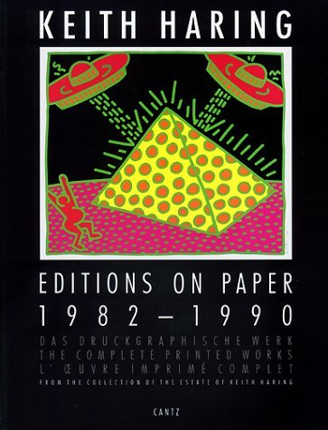 Keith Haring: Editions on Paper 1982-1990: The Complete Printed Works