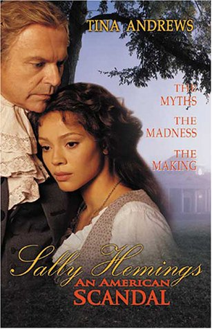 Sally Hemings: An American Scandal: The Struggle to Tell the Controversial True Story