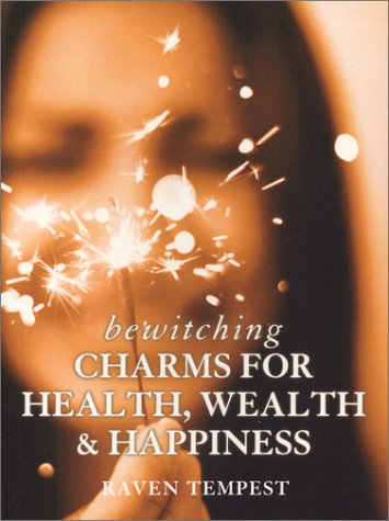 Bewitching Charms for Health, Wealth  Happiness por Raven Tempest 978-1844031979