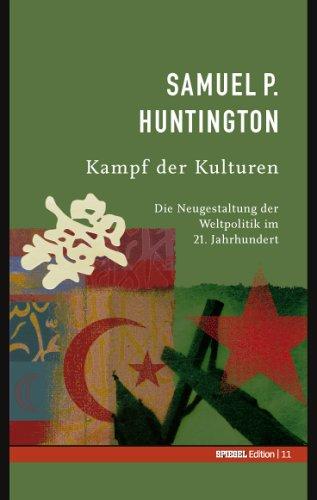 Kampf der Kulturen. Die Neugestaltung der Weltpolitik im 21. Jahrhundert (Spiegel-Edition, #11)