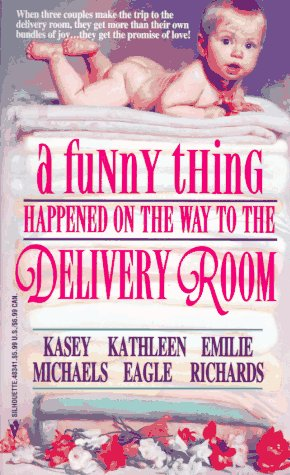 A Funny Thing Happened On The Way To The Delivery Room by Kasey Michaels