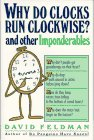 Why Do Clocks Run Clockwise? and Other Imponderables: Mysteries of Everyday Life Explained