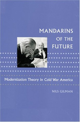 Mandarins of the Future by Nils Gilman