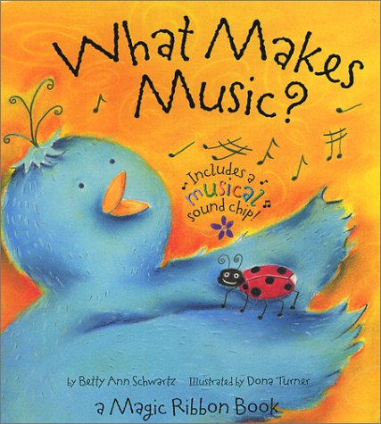 What Makes Music by Betty Schwartz