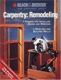 Black & Decker Carpentry: Remodeling: Hundreds of Step-by-Step Photos