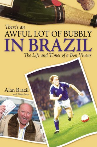 There's an Awful Lot of Bubbly in Brazil: The Life and Times of a Bon Viveur DJVU PDF por Alan Brazil