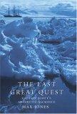 The Last Great Quest: Captain Scott's Antarctic Sacrifice