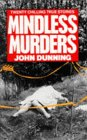 Mindless Murders