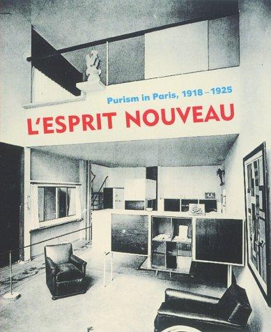 L'Esprit Nouvea: Purism in Paris 1918-1925