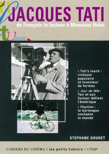 Jacques Tati, de François le facteur à Monsieur Hulot by Stéphane Goudet