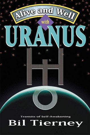 Alive and Well with Uranus by Bil Tierney