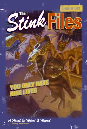 The Stink Files, Dossier 003: You Only Have Nine Lives