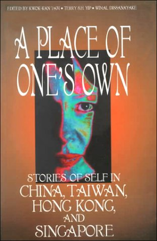 A Place of One's Own: Stories of Self in China, Taiwan, Hong Kong, and Singapore