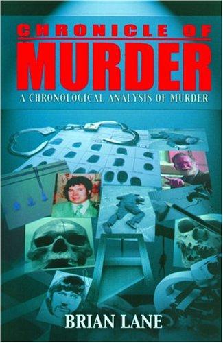 Chronicle of Murder: A Chronological Analysis of Murder por Brian Lane EPUB DJVU