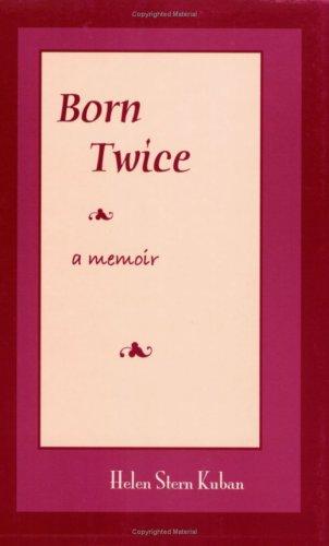 Born Twice por Helen Stern Kuban 978-0978859954 DJVU FB2 EPUB