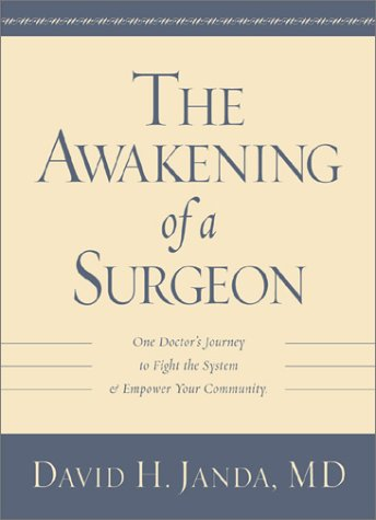 The Awakening of a Surgeon: One Doctor's Journey to Fight the System & Empower Your Community PDF iBook EPUB por David H. Janda