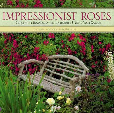 Impressionist Roses: Bringing the Romance of the Impressionist Style to Your Garden