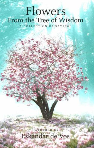 Libros Kindle para descargar Flowers from the Tree of Wisdom: A Collection of Sayings