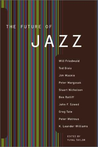 The Future Of Jazz by Will Friedwald