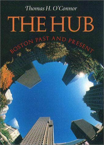 The Hub by Thomas H. O'Connor