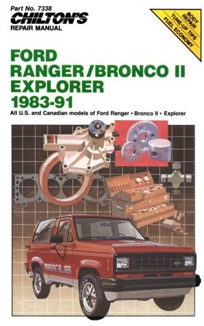 Chilton's Repair Manual: Ford Ranger/Bronco II/Explorer 1983-91: Covers All U.S. and Canadian Models Covers All U.S. and Canadian Models