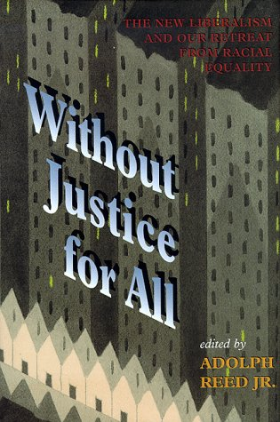 Without Justice For All: The New Liberalism And Our Retreat From Racial Equality