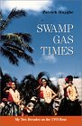 Swamp Gas Times: My Two Decades on the UFO Beat