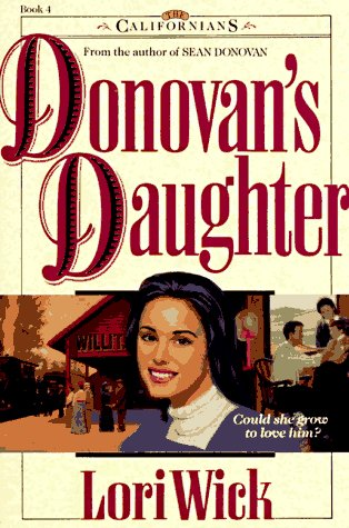 Donovans daughter the californians 4 by lori wick fandeluxe Ebook collections