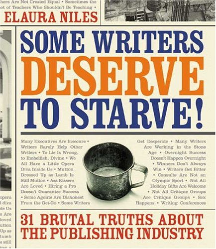 Some Writers Deserve To Starve by Elaura Niles