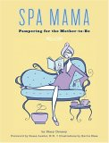 Spa Mama: Pampering for the Mother-to-Be