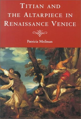 Titian and the Altarpiece in Renaissance Venice