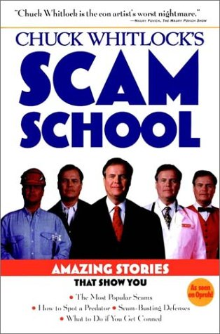 Chuck Whitlock's Scam School by Charles R. Whitlock