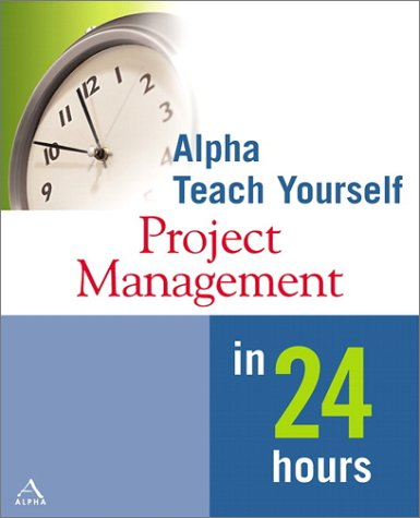 Alpha Teach Yourself Project Management in 24 Hours FB2 TORRENT 978-0028642239 por Nancy Mingus
