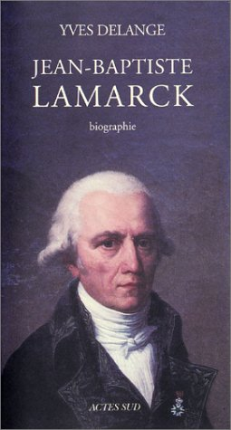 jean baptiste lamarck Though he was building on the work of his mentor, count george-louis leclerc de buffon, jean-baptiste lamarck (1744-1829) is often credited with making the first large advance toward modern.