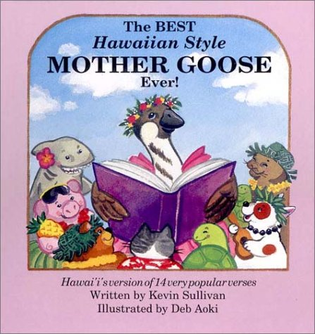 Descarga de texto a libro electrónico The Best Hawaiian Style Mother Goose Ever!: Hawai'i's Version of 14 Very Popular Verses