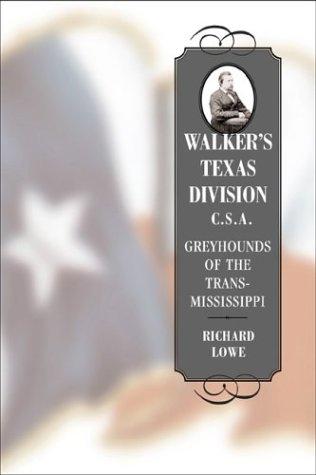 Descarga gratuita de Ebooks para iPad Walker's Texas Division, C. S. A.: Greyhounds Of The Trans Mississippi
