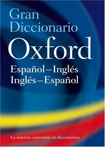 Descarga gratis los libros más vendidos Gran Diccionario Oxford: Espanol-Ingles Ingles-Espanol = The Oxford Spanish Dictionary