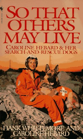 So That Others May Live: Caroline Hebard & Her Search-And-Rescue Dogs PDF ePub 978-0553574838 por Hank Whittemore